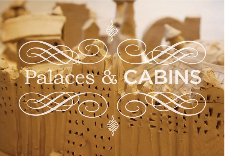 Palaces & Cabins
